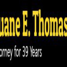 Want To Learn more about Duane E. Thomas, Attorney at Law?